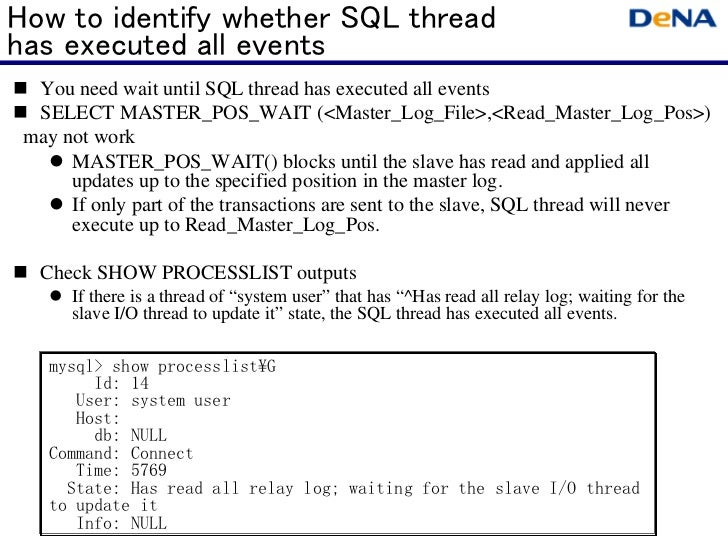 How to identify whether SQL threadhas executed all events You need wait until SQL thread has executed all events SELECT ...