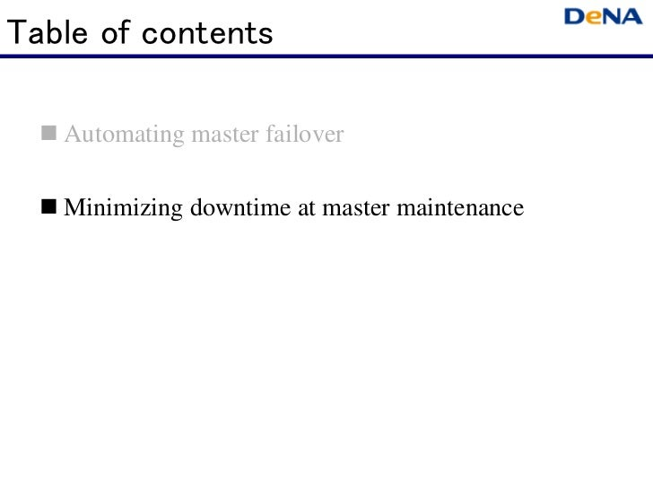 Table of contents   Automating master failover   Minimizing downtime at master maintenance