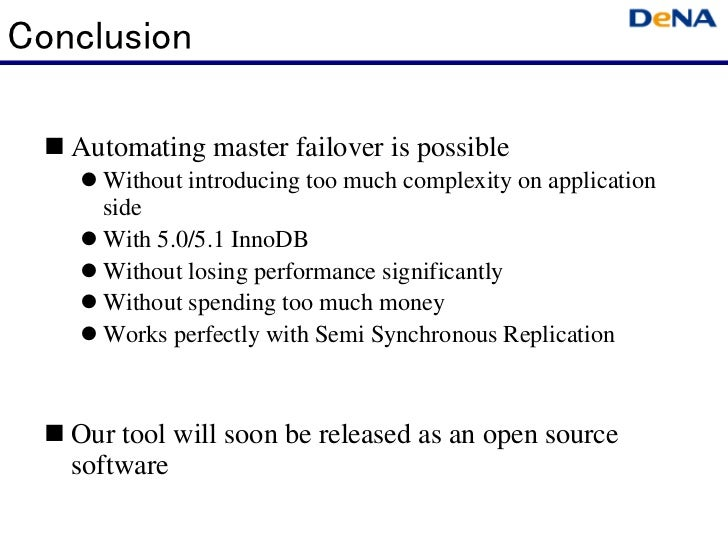 Conclusion  Automating master failover is possible     Without introducing too much complexity on application      side ...