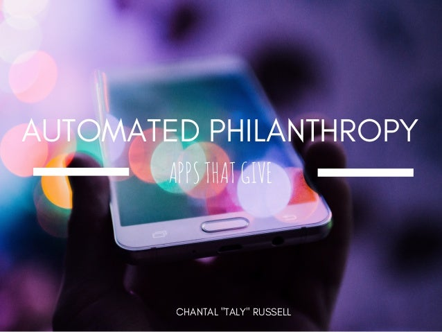"""AUTOMATED PHILANTHROPY APPSTHATGIVE CHANTAL """"TALY"""" RUSSELL"""