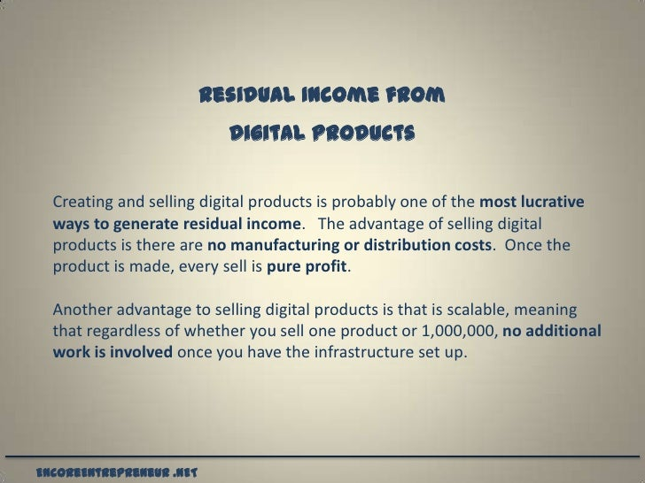 Residual Income from                            Digital Products  Creating and selling digital products is probably one of...