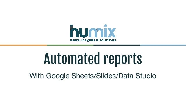 Automated reports With Google Sheets/Slides/Data Studio