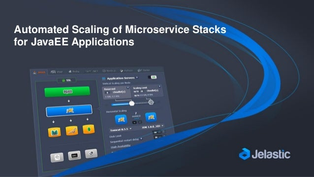 Automated Scaling of Microservice Stacks for JavaEE Applications