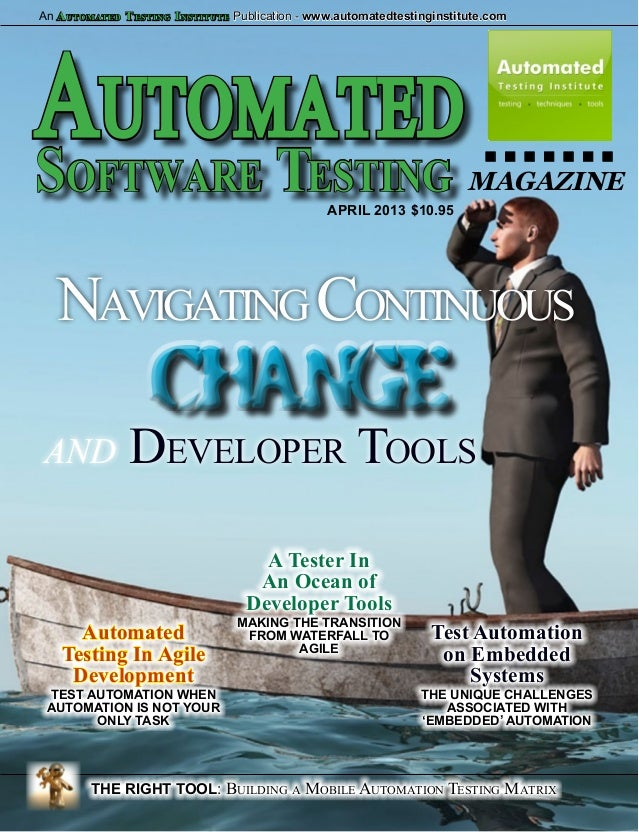 An A U TO M AT E D T ESTING I NSTITUTE Publication - www.automatedtestinginstitute.comAutomated .......S    T     oftware ...