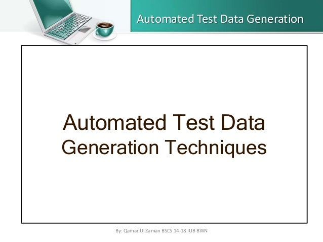 Automated Test Data Generation- Discussion, Advantages