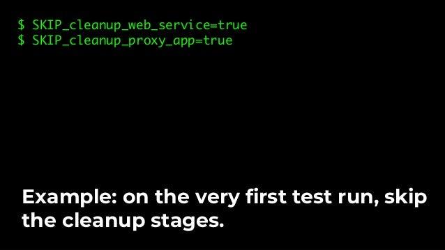 $ go test -v -timeout 15m -run TestProxyApp Skipping stage 'deploy_web_service'… Skipping stage 'deploy_proxy_app'… Runnin...