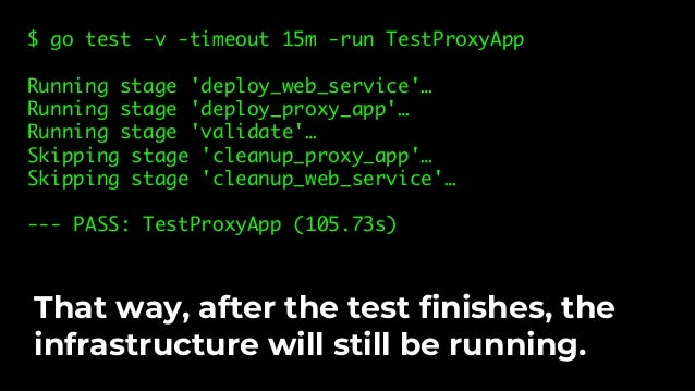 $ SKIP_validate=true $ unset SKIP_cleanup_web_service $ unset SKIP_cleanup_proxy_app When you're done iterating, skip vali...