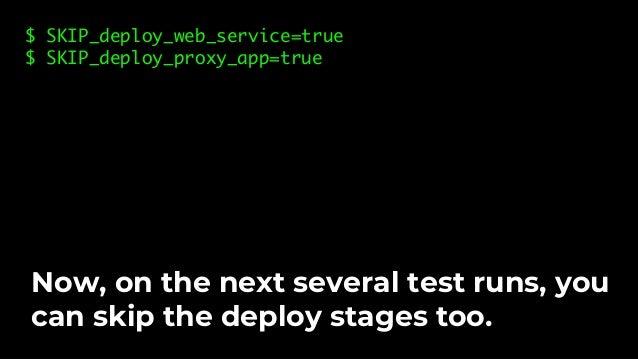 $ go test -v -timeout 15m -run TestProxyApp Skipping stage 'deploy_web_service'… Skipping stage 'deploy_proxy_app'… Skippi...