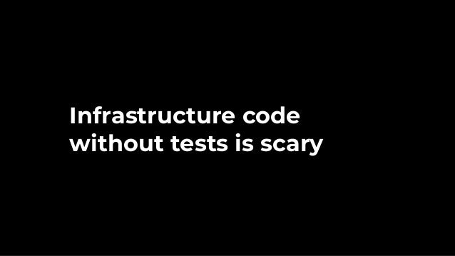 How to test infrastructure code: automated testing for Terraform, Kubernetes, Docker, Packer and more