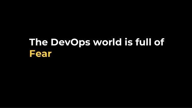 The DevOps world is full of Fear