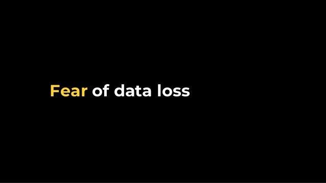 Fear of data loss