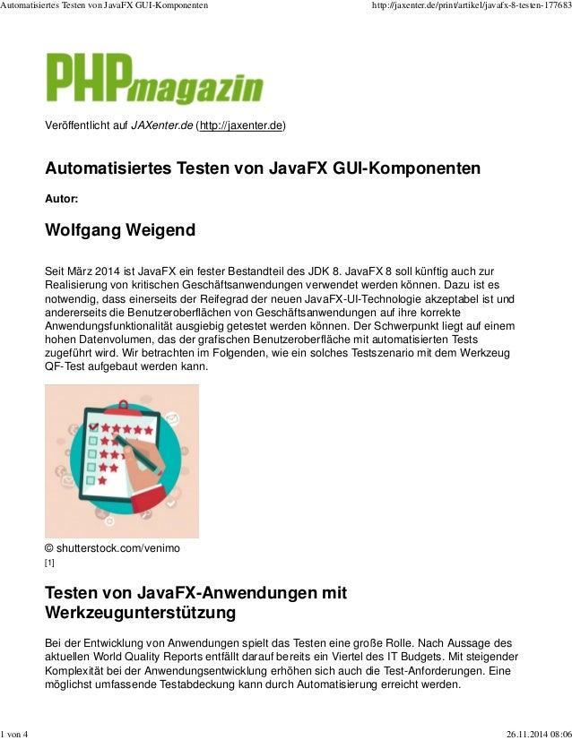 Automatisiertes Testen von JavaFX GUI-Komponenten http://jaxenter.de/print/artikel/javafx-8-testen-177683  Veröffentlicht ...