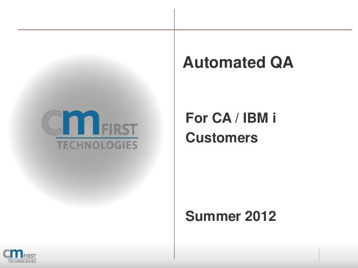 Automated QAFor CA / IBM iCustomersSummer 2012