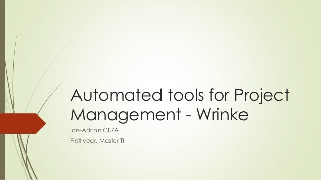 Automated tools for Project Management - Wrinke Ion-Adrian CUZA First year, Master TI