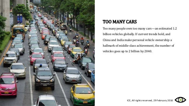 TOO MANY CARS Too many people own too many cars—an estimated 1.2 billion vehicles globally. If current trends hold, and Ch...