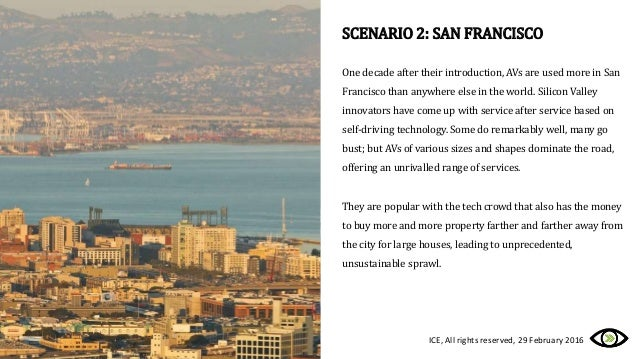 SCENARIO 2: SAN FRANCISCO One decade after their introduction, AVs are used more in San Francisco than anywhere else in th...