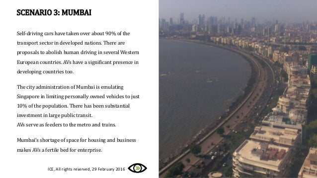 SCENARIO 3: MUMBAI Self-driving cars have taken over about 90% of the transport sector in developed nations. There are pro...
