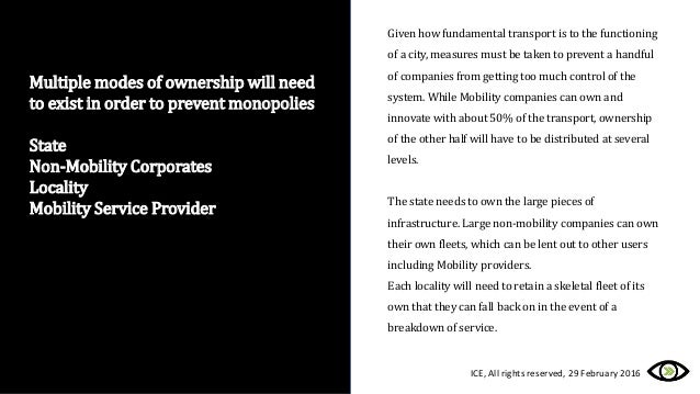 Multiple modes of ownership will need to exist in order to prevent monopolies State Non-Mobility Corporates Locality Mobil...