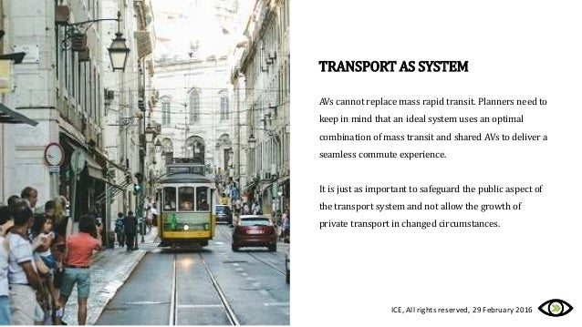 TRANSPORT AS SYSTEM AVs cannot replace mass rapid transit. Planners need to keep in mind that an ideal system uses an opti...