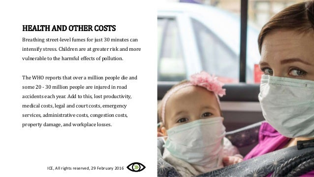 HEALTH AND OTHER COSTS Breathing street-level fumes for just 30 minutes can intensify stress. Children are at greater risk...