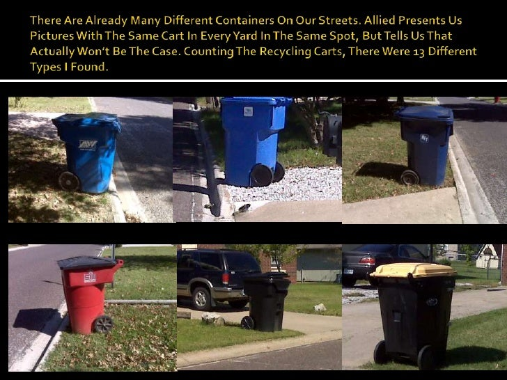 There Are Already Many Different Containers On Our Streets. Allied Presents Us Pictures With The Same Cart In Every Yard I...