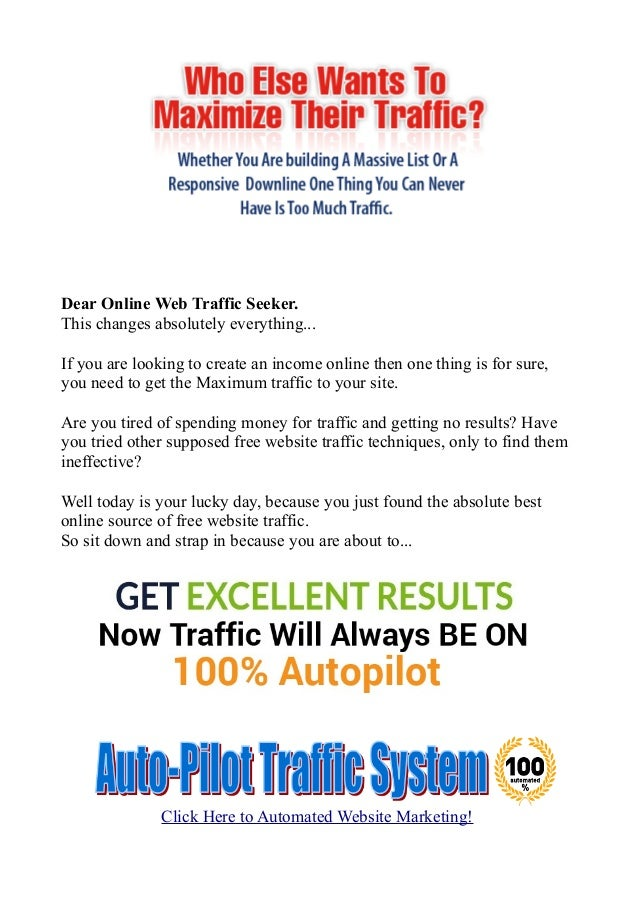 Dear Online Web Traffic Seeker. This changes absolutely everything... If you are looking to create an income online then o...