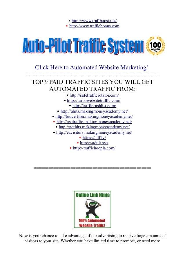 • http://www.traffboost.net/ • http://www.trafficbonus.com Click Here to Automated Website Marketing! ====================...