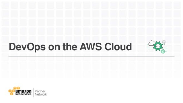 DevOps on the AWS Cloud