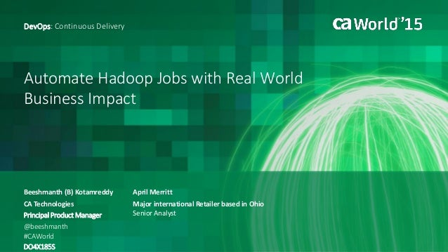 Automate Hadoop Jobs With Real World Business Impact