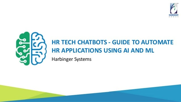 HR TECH CHATBOTS - GUIDE TO AUTOMATE HR APPLICATIONS USING AI AND ML Harbinger Systems