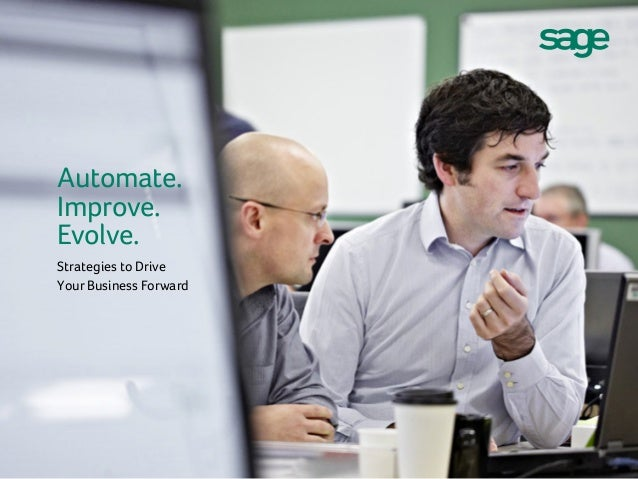 Automate. Improve. Evolve. Strategies to Drive YourBusiness Forward