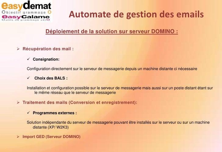 Automate de gestion des emails<br />Prélèvement des mails sur serveur DOMINIO:<br /><ul><li>Consignation