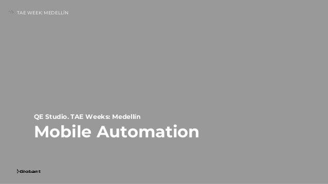 TAE WEEK: MEDELLÍN QE Studio. TAE Weeks: Medellín Mobile Automation