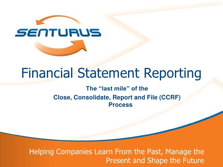 """Financial Statement Reporting                     The """"last mile"""" of the           Close, Consolidate, Report and File (CC..."""