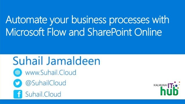 Automate your business processes with Microsoft Flow and SharePoint Online