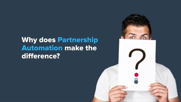 Automate Your Partnerships: Grow 28% — or More   Impact  Slide 2