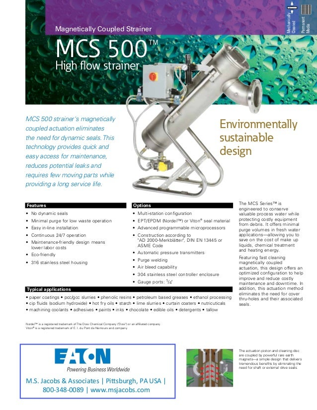 MCS 500™ High flow strainer Magnetically Coupled Strainer MCS 500 strainer's magnetically coupled actuation eliminates the...