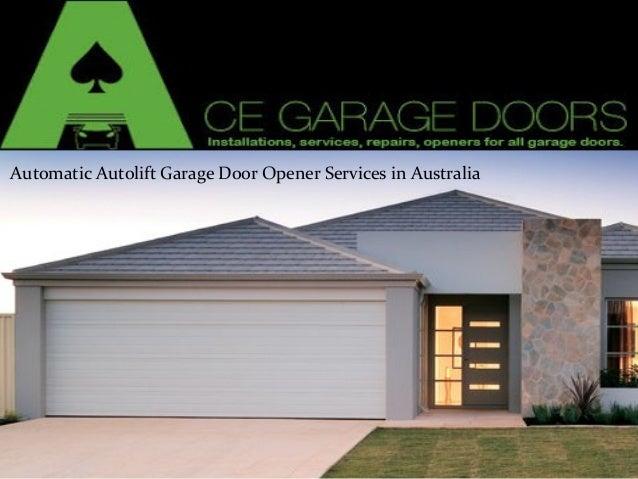 Automatic Autolift Garage Door Opener Services In Australia Automatic  Autolift Garage Door Opener Services In Australia ...