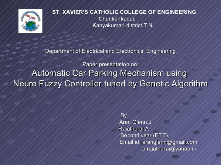 Department of Electrical and Electronics  Engineering Paper presentation on: Automatic Car Parking Mechanism using  Neuro ...