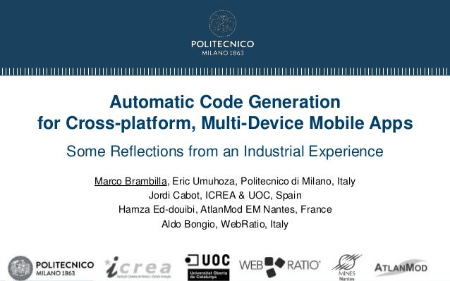 Automatic Code Generation for Cross-platform, Multi-Device Mobile Apps Some Reflections from an Industrial Experience Marc...