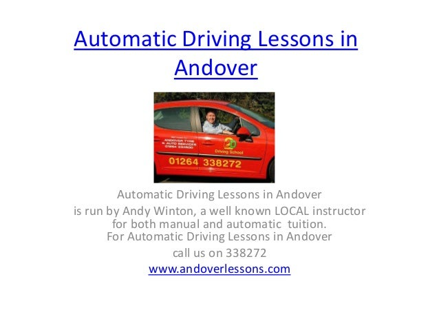 Automatic Driving Lessons in         Andover         Automatic Driving Lessons in Andoveris run by Andy Winton, a well kno...