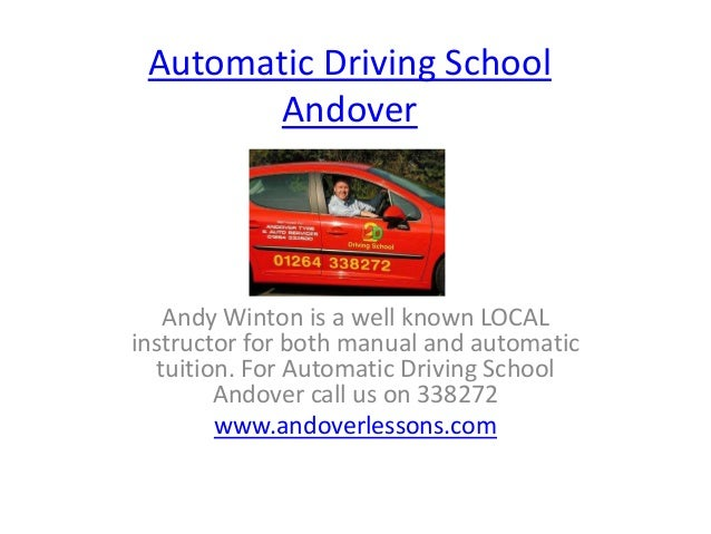 Automatic Driving School       Andover   Andy Winton is a well known LOCALinstructor for both manual and automatic  tuitio...