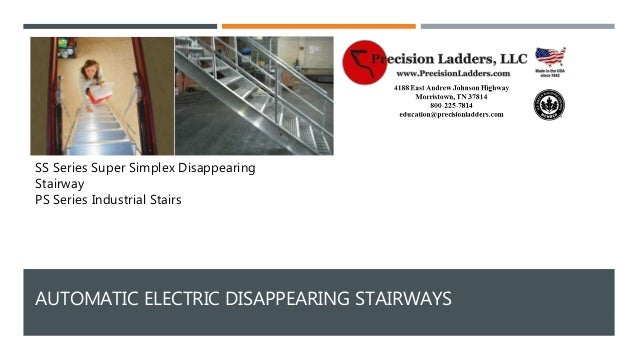 AUTOMATIC ELECTRIC DISAPPEARING STAIRWAYS SS Series Super Simplex  Disappearing Stairway PS Series Industrial Stairs ...
