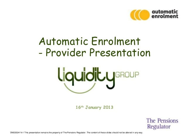 Automatic Enrolment                             - Provider Presentation                                                   ...