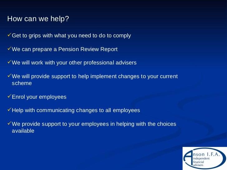 <ul><li>How can we help? </li></ul><ul><li>Get to grips with what you need to do to comply </li></ul><ul><li>We can prepar...