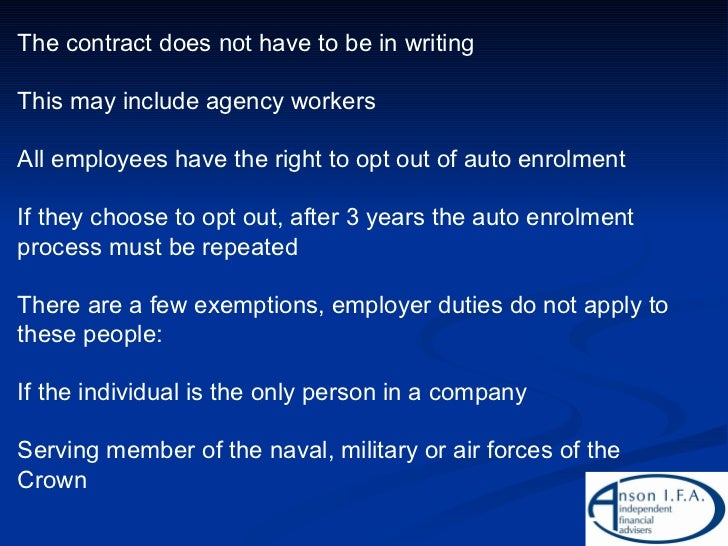 The contract does  not  have to be in writing This may include agency workers All employees have the right to opt out of a...