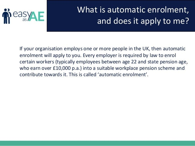 Automatic enrolment - common questions and the answers Slide 3