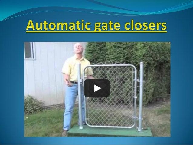 Automatic Gate Closers