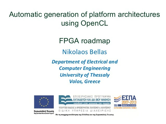 Automatic generation of platform architectures using OpenCL FPGA roadmap Department of Electrical and Computer Engineering...