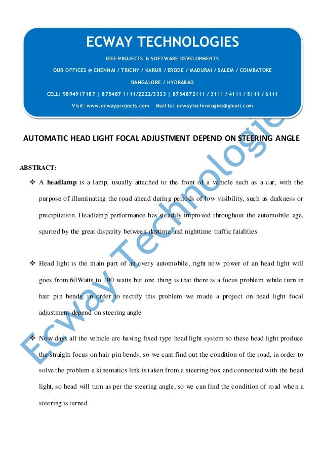 AUTOMATIC HEAD LIGHT FOCAL ADJUSTMENT DEPEND ON STEERING ANGLE ABSTRACT:  A headlamp is a lamp, usually attached to the f...